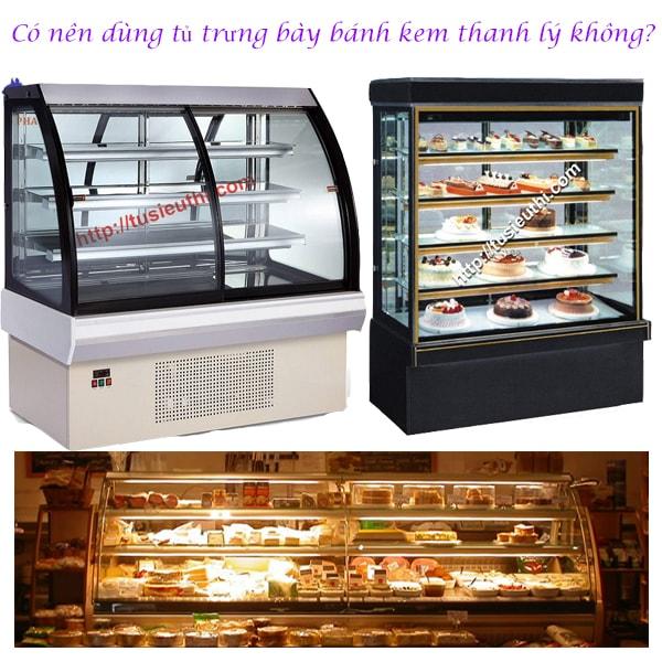 Có nên dùng tủ trưng bày bánh kem thanh lý không?