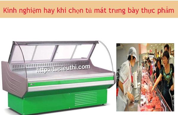 Kinh nghiệm hay khi chọn tủ mát trưng bày thực phẩm
