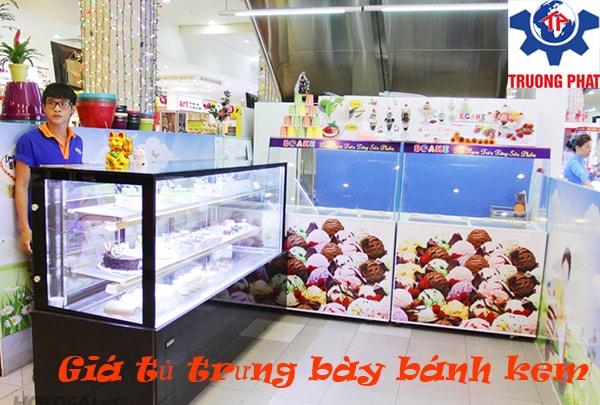 Trường Phát chuyên phân phối tủ trưng bày bánh kem nhập khẩu